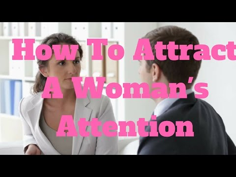 How To Attract A Woman's Attention