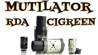 Mutilator RDA By Cigreen Review Authentic Dripper
