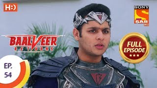 Baalveer Returns - Ep 54 - Full Episode - 22nd November, 2019