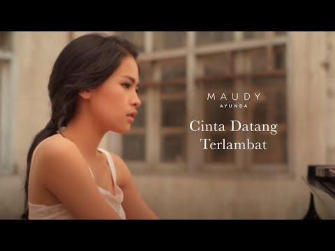 download lagu Maudy Ayunda - Cinta Datang Terlambat | Official Video Clip gratis