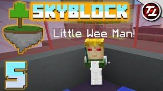 Minecraft SkyBlock #5 - Little Wee Man!