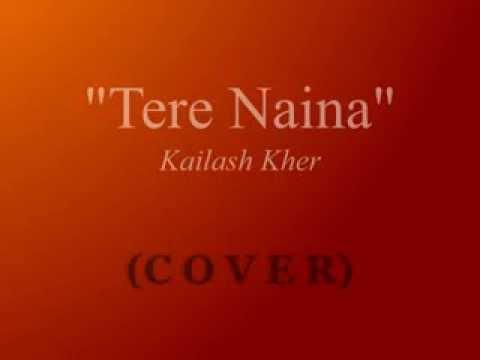 Tere Naina - Kailash Kher (Cover) - Mridul & Amit
