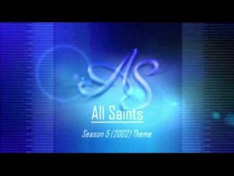All Saints Theme 2002 Season 5
