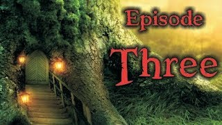 The Will of the Woods REMASTERED [Fantasy audio drama] - Episode 3