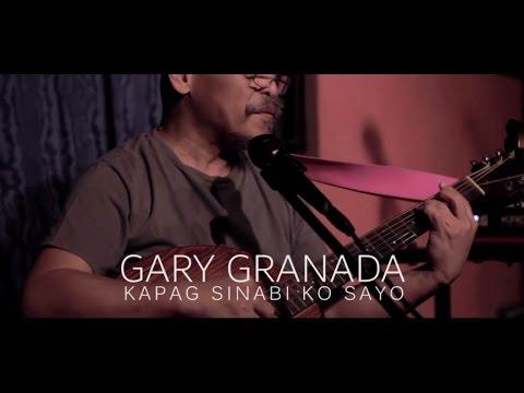 Gary Granada - Kapag Sinabi Ko Sayo Live 2017