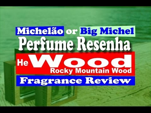 He Wood Rocky Mountain Wood Fragrance Review (Resenha Perfumstica) - with subtitles