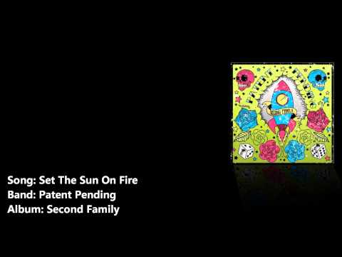 Patent Pending - Set The Sun On Fire