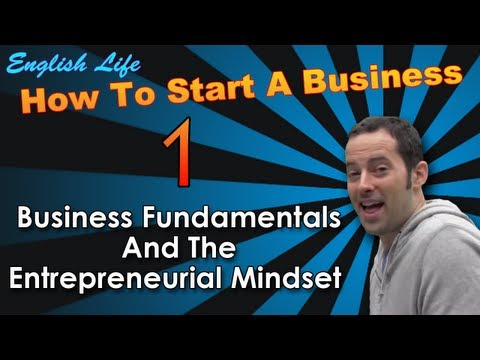 Learn Business English – 1 – How to Start a Business – How to Think Like an Entrepreneur