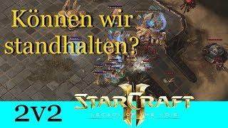 Können wir standhalten? - Starcraft 2: Legacy of the Void 2v2 [Deutsch | German]