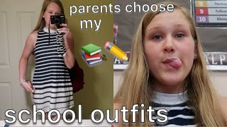 my parents pick my outfits for school for a week