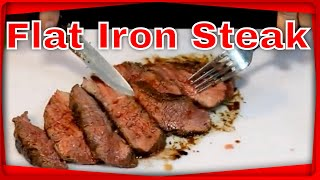 How to make Flat Iron Steak!  (That Melts in your Mouth)