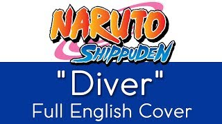 Naruto Shippuden Opening 8 34 Diver 34 Full English By The Unknown Songbird