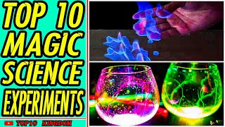 TOP 10 Magic Science Experiments To Do Easily