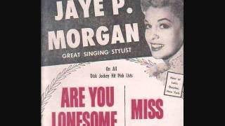 Watch Jaye P. Morgan Are You Lonesome Tonight video