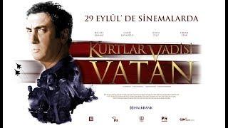 Kurtlar Vadisi Vatan 29 Eyluel'de sinemalarda!
