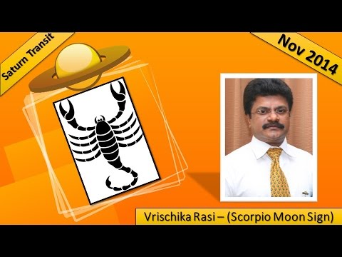 Vrischika Rasi (scorpio Moon Sign) : Saturn Transit Nov 2014 video
