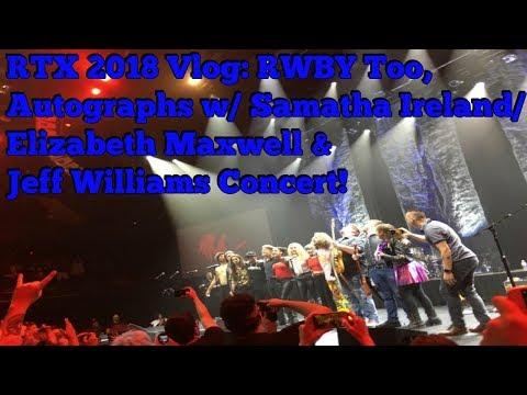 RTX 2018 Vlog: RWBY Too, Autographs W/ Samatha Ireland/Elizabeth Maxwell & Jeff Williams Concert!