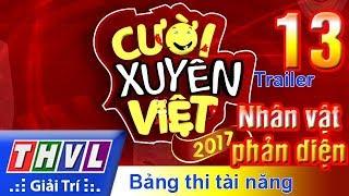THVL | Cười xuyên Việt 2017 - Tập 13: Nhân vật phản diện - Trailer