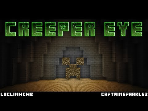 02 CreeperEye w/ CaptainSparklez :)