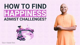 If You Want To Know The Secret To Be Happy, Watch This by Gaur Gopal Das