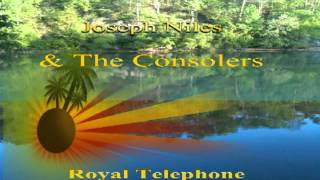Joseph Niles & The Consolers, Royal Telephone