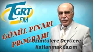 Üzüntülere Dertlere Katlanmak Lazım   Osman Ünlü   GÖNÜL PINARI (17-08-2006)