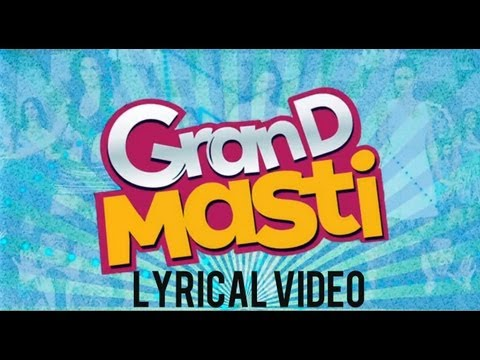 Grand Masti Lyrical Video Song | Riteish Deshmukh, Vivek Oberoi, Aftab Shivdasani