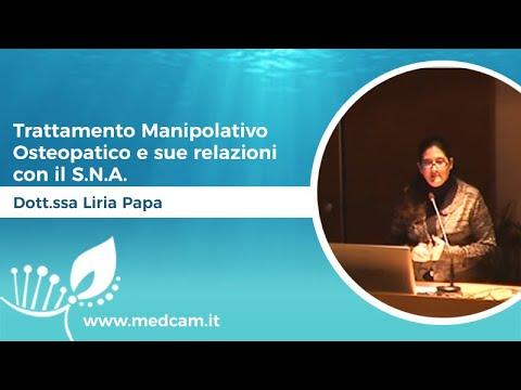 Trattamento Manipolativo Osteopatico e sue relazioni con il S.N.A. - Dott.ssa Liria Papa
