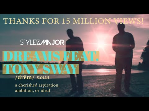 Stylez Major - Dreams Featuring Tony Sway {Official Music Video}