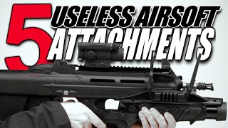 5 Useless Airsoft Attachments