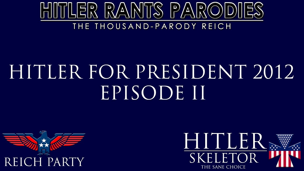Hitler for President 2012: Episode II