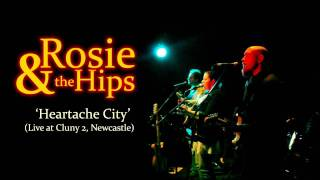 Rosie & the Hips - Heartache City - LIVE @ Cluny 2