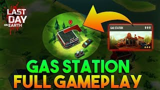 GAS STATION FULL GAMEPLAY   LAST DAY ON EARTH: SURVIVAL