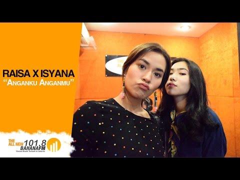 "Raisa X Isyana - ""Anganku Anganmu"" on Bahana FM"