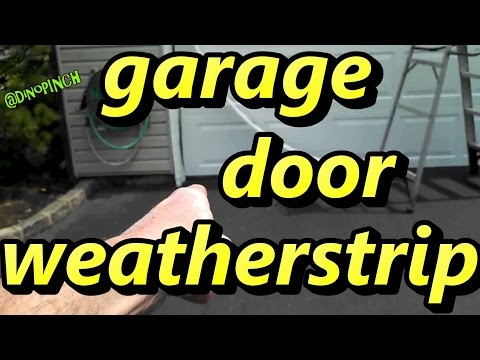 Install New Weather Seal On Garage Door Weatherstrip