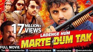 Ladenge Hum Marte Dum Tak Full Movie | Hindi Dubbed Movies 2017 Full Movie | Hindi Movies