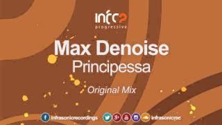 Max Denoise - Principessa [InfraProgressive] OUT NOW!
