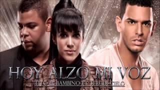 Download lagu Tito el Bambino Ft Tercer Cielo   Hoy Alzo  mi Voz