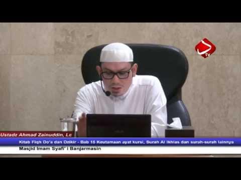 Bab 15 Keutamaan Ayat Kursi, Surah Al Ikhlas Dan Surah-surah Lainnya - Ustadz Ahmad Zainuddin, Lc