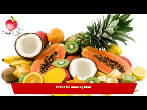 Fruits for Glowing Skin | Skin care