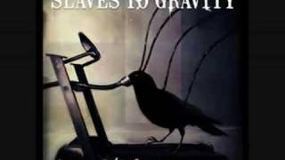 Watch Slaves To Gravity Gutterfly video