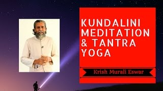 Kundalini Chakra Meditation and Tantra Yoga