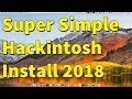 Super Simple Hackintosh Install 2018