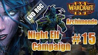 Warcraft III: ROC | Part 15 - Phòng tuyến cuối cùng với sự tàn phá Archimonde -End ROC | Mad Tigerrr