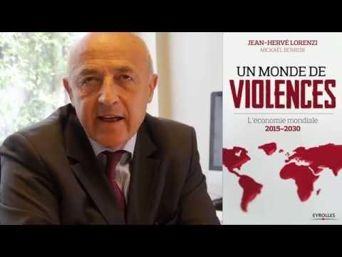 Un monde de violences, l'économie mondiale 2015-2030 - Trois questions à JH Lorenzi auteur du livre