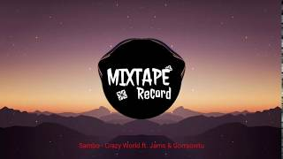 Sambo - Crazy World (ft. Gorrsowtu & Jams)