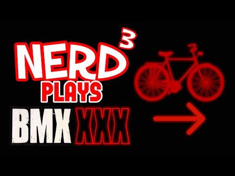 Nerd³ Plays... BMX XXX - Too Hot For Twitch