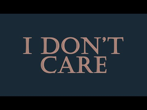 I Don`t Care