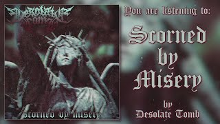 DESOLATE TOMB - SCORNED BY MISERY (FT. JON DAVENPORT OF CULTIST) [SINGLE] (2020) SW EXCLUSIVE