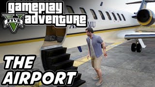 GTA 5 Gameplay Adventure - the Airport!